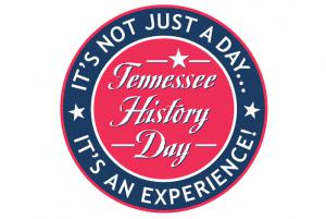 "Tennessee History Day logo that says ""It's not just a day... I'ts an experience!"""