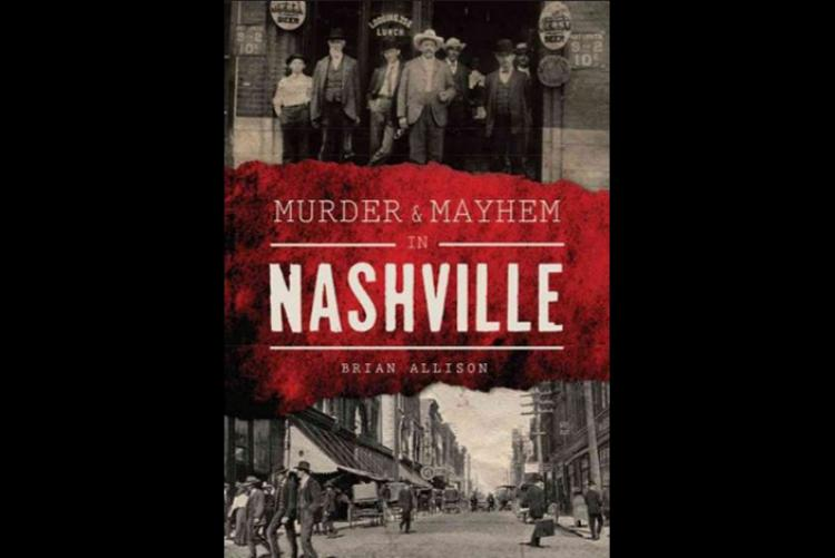 Cover of Murder & Mayhem in Nashville by Brian Allison